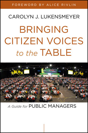Bringing Citizen Voices to the Table: A Guide for Public Managers