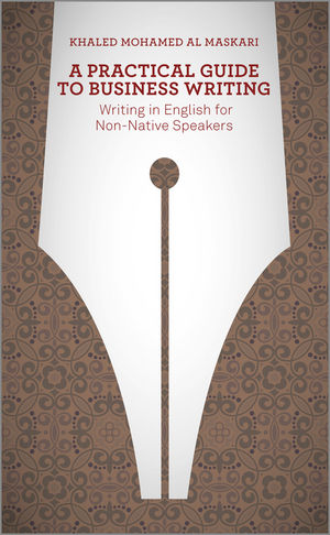 A Practical Guide To Business Writing: Writing In English For Non-Native Speakers (1118410815) cover image