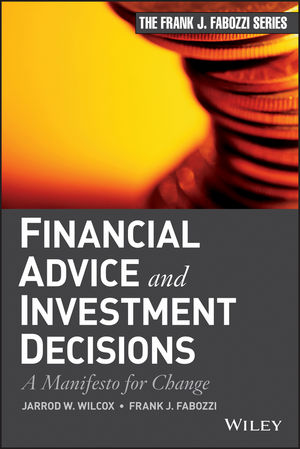 Financial Advice and Investment Decisions: A Manifesto for Change (1118418115) cover image