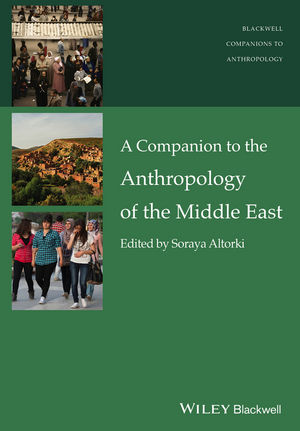 A Companion to the Anthropology of the Middle East (1118475615) cover image