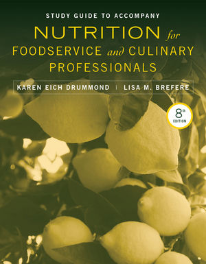 Study Guide to accompany Nutrition for Foodservice and Culinary Professionals, 8e
