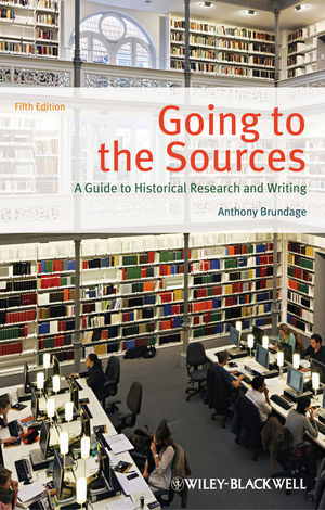 Going to the Sources: A Guide to Historical Research and Writing, 5th Edition