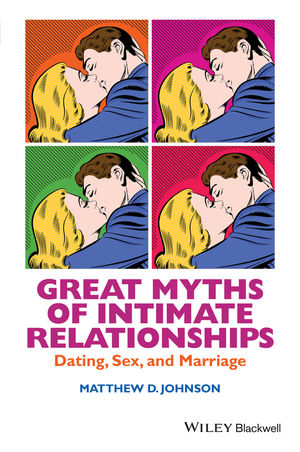 Great Myths of Intimate Relationships: Dating, Sex, and Marriage (1118521315) cover image