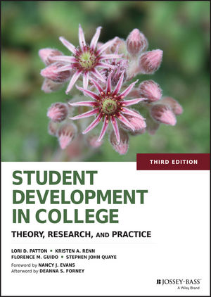 Student Development in College: Theory, Research, and Practice, 3rd Edition