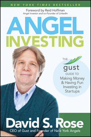 Angel Investing: The Gust Guide to Making Money and Having Fun Investing in Startups (1118901215) cover image