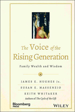 The Voice of the Rising Generation: Family Wealth and Wisdom (1118936515) cover image