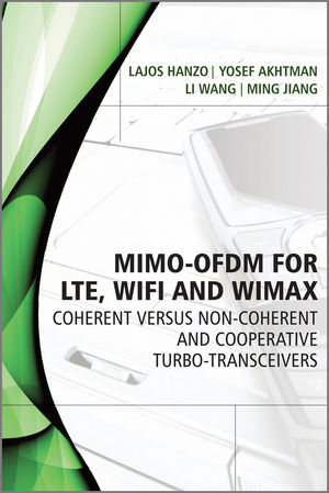 MIMO-OFDM for LTE, WiFi and WiMAX: Coherent versus Non-coherent and Cooperative Turbo Transceivers (1119094615) cover image