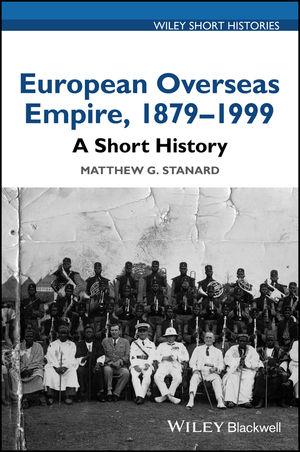 European Overseas Empire 1879-1999: A Short History