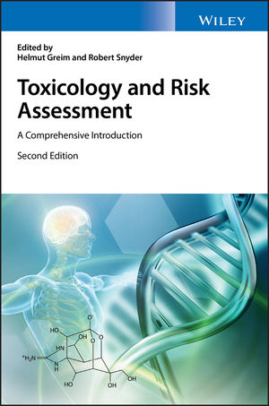 Toxicology and Risk Assessment: A Comprehensive Introduction, 2nd Edition