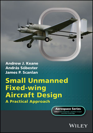 Small Unmanned Fixed-wing Aircraft Design: A Practical Approach (1119406315) cover image