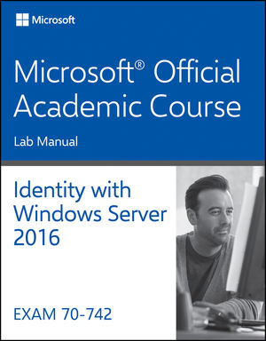 70-742 Identity with Windows Server 2016 Lab Manual