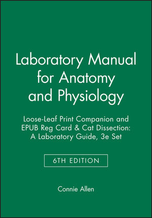 Laboratory Manual for Anatomy and Physiology, 6e Loose-Leaf Print Companion and EPUB Reg Card & Cat Dissection: A Laboratory Guide, 3e Set