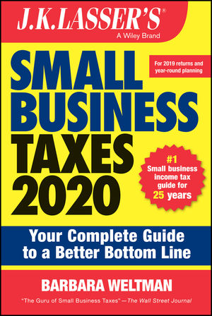 J.K. Lasser's Small Business Taxes 2020: Your Complete Guide to a Better Bottom Line