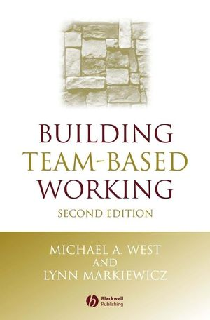 Building Team-Based Working: A Practical Guide to Organizational Transformation