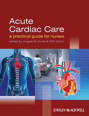 Acute Cardiac Care: A Practical Guide for Nurses (1405163615) cover image