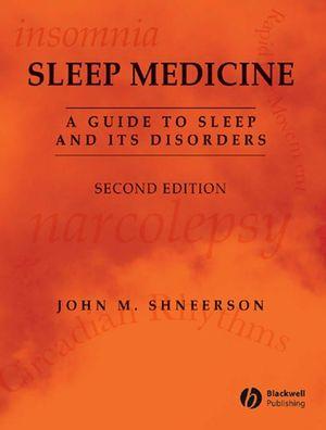 Sleep Medicine: A Guide to Sleep and its Disorders, 2nd Edition