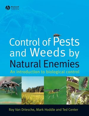 Control of Pests and Weeds by Natural Enemies: An Introduction to Biological Control (1444300415) cover image