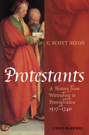 Protestants: A History from Wittenberg to Pennsylvania 1517 - 1740 (1444328115) cover image