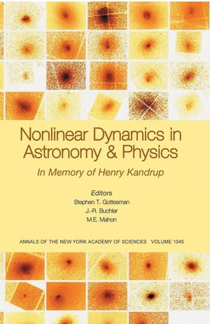 Nonlinear Dynamics in <span class='search-highlight'>Astronomy</span> and <span class='search-highlight'>Physics</span>: In Memory of Henry Kandrup, Volume 1045