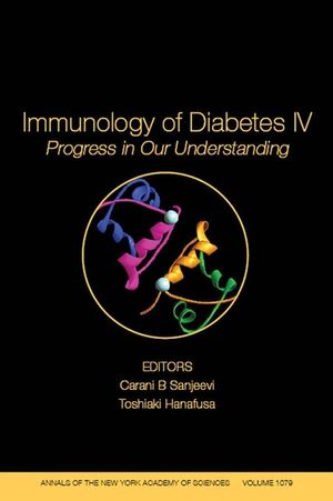 Immunology of Diabetes IV: Progress in Our Understanding, Volume 1079