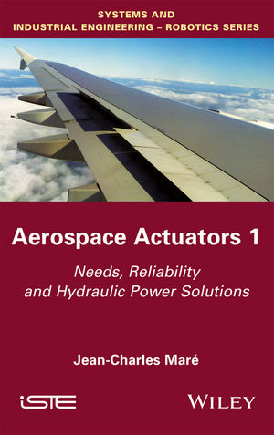 Aerospace Actuators 1: Needs, Reliability and Hydraulic Power Solutions (1848219415) cover image