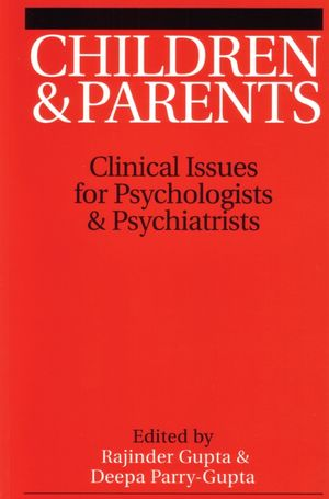 Children and Parents: Clincal Issues for Psychologists and Psychiatrists