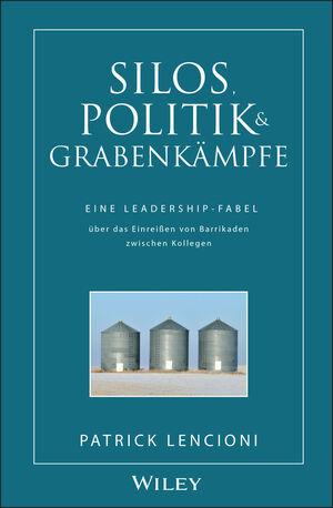 Silos, Politik & Grabenkämpfe: Eine Leadership-Fabel über das Einreißen von Barrikaden zwischen Kollegen