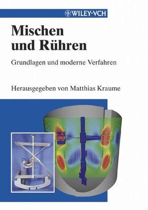 Mischen und Rühren: Grundlagen und Moderne Verfahren