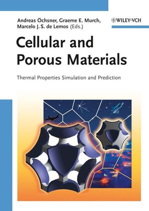 Cellular and Porous Materials: Thermal Properties Simulation and Prediction (3527621415) cover image