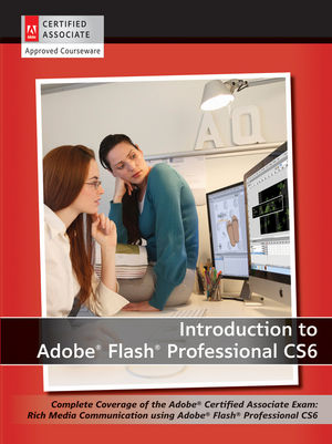Introduction to Adobe Flash Professional CS6 with ACA Certification (EHEP002415) cover image