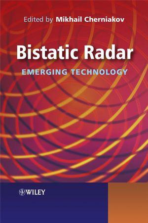 Bistatic Radars: Emerging Technology