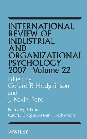 International Review of Industrial and Organizational Psychology, Volume 22, 2007 (0470032316) cover image