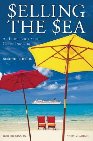Selling the Sea: An Inside Look at the Cruise Industry, 2nd Edition (0470106816) cover image