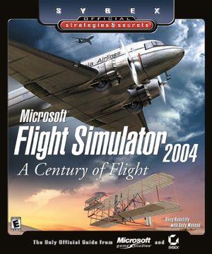 Microsoft Flight Simulator 2004: A Century of Flight (Sybex Official Strategies and Secrets)
