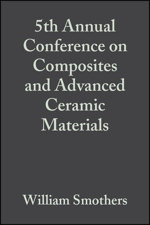 5th Annual Conference on Composites and Advanced Ceramic Materials, Volume 2, Issue 7/8