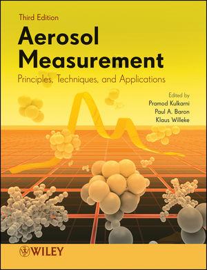 Aerosol Measurement: Principles, Techniques, and Applications, 3rd Edition