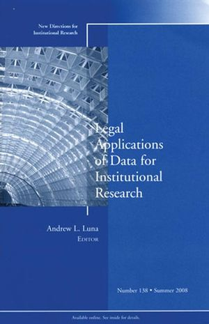 Legal Applications of Data for Institutional Research: New Directions for Institutional Research, Number 138