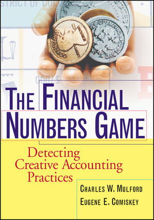 The Financial Numbers Game: Detecting Creative Accounting Practices (0470495316) cover image