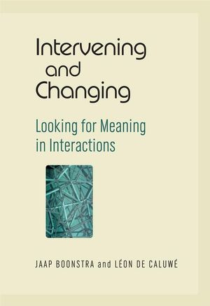 Intervening and Changing: Looking for Meaning in Interactions (0470512016) cover image