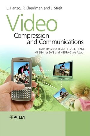 Video Compression and Communications: From Basics to H.261, H.263, H.264, MPEG4 for DVB and HSDPA-Style Adaptive Turbo-Transceivers (0470519916) cover image