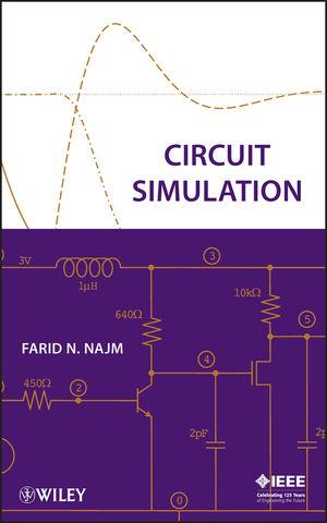 Wiley-IEEE Press: Circuit Simulation - Farid N. Najm