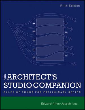 The Architect's Studio Companion: Rules of Thumb for Preliminary Design, 5th Edition