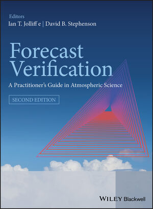 Forecast Verification: A Practitioner's Guide in Atmospheric Science, 2nd Edition