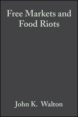 Free Markets and Food Riots: The Politics of Global Adjustment (0470712716) cover image