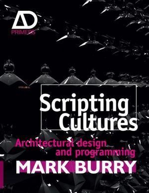 Scripting Cultures: Architectural Design and Programming (0470746416) cover image