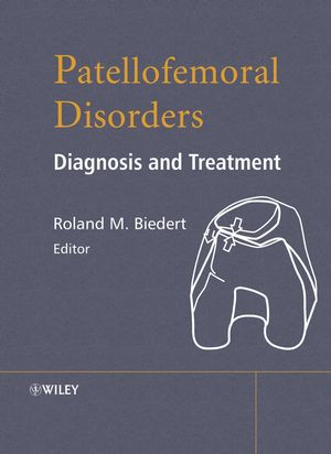 Patellofemoral Disorders: Diagnosis and Treatment (0470850116) cover image