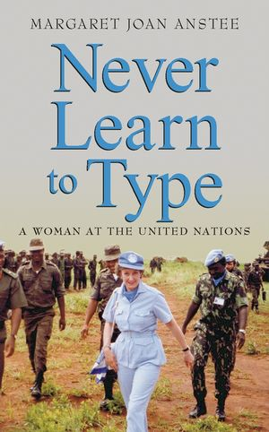 Never Learn to Type: A Woman at the United Nations  (0470854316) cover image
