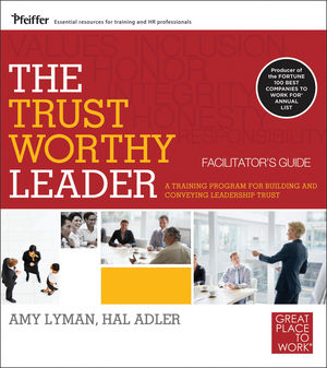The Trustworthy Leader: A Training Program for Building and Conveying Leadership Trust Facilitator