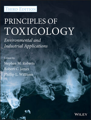 Principles of Toxicology: Environmental and Industrial Applications, 3rd Edition (0470907916) cover image