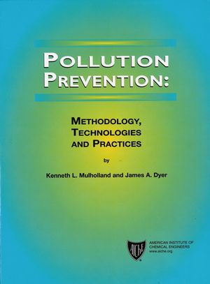 Pollution Prevention: Methodology, Technologies and Practices (0470935316) cover image